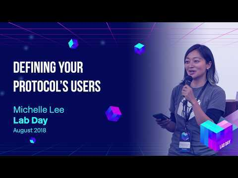 Lab Day 2018 // Defining Your Protocol's Users - Michelle Lee