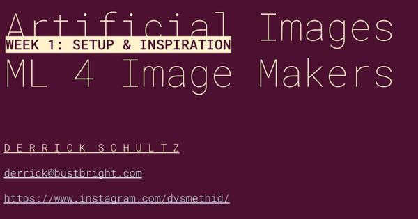 ML 4 Image Makers: Week 1