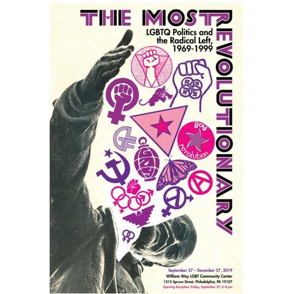 The Most Revolutionary: LGBTQ Politics and the Radical Left, 1969-1999