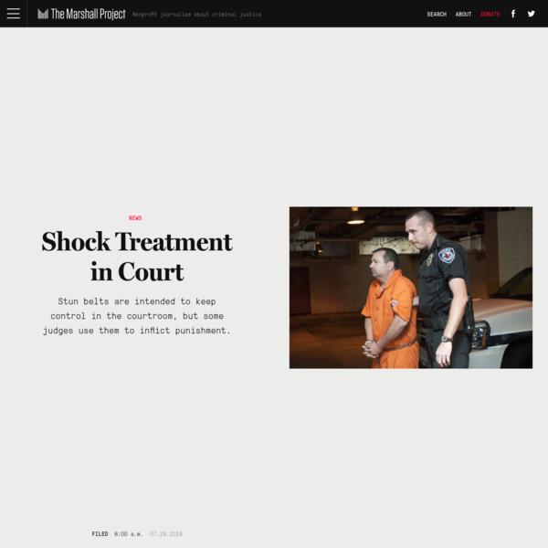 Stun Belts Administer Shock Treatment in Court
