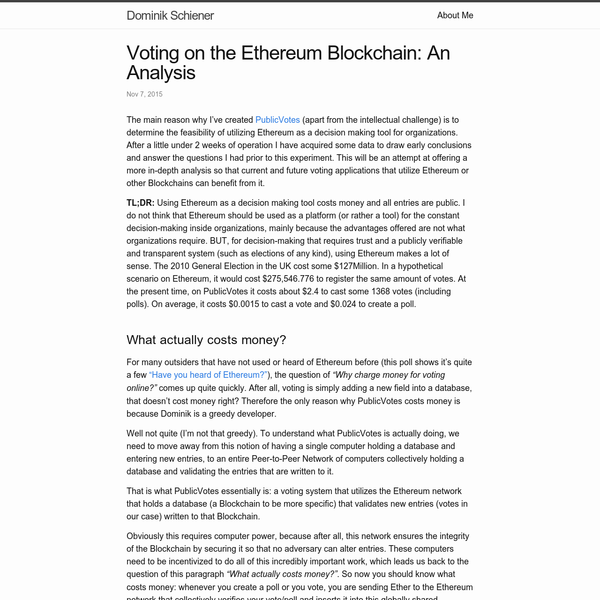 The main reason why I've created PublicVotes (apart from the intellectual challenge) is to determine the feasibility of utilizing Ethereum as a decision making tool for organizations. After a little under 2 weeks of operation I have acquired some data to draw early conclusions and answer the questions I had prior to this experiment.