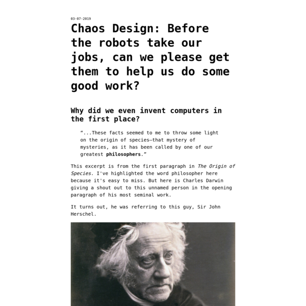 Chaos Design: Before the robots take our jobs, can we please get them to help us do some good work?