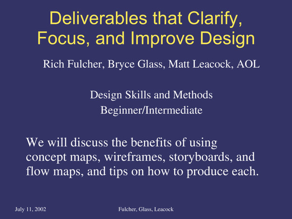 Deliverables that Clarify, Focus, and Improve Design