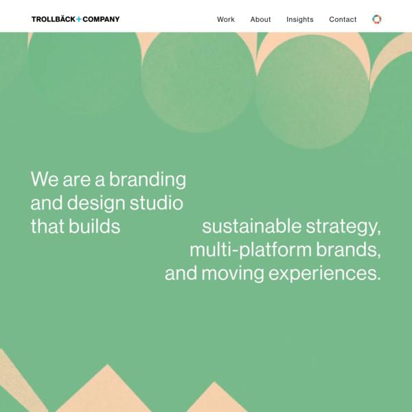Trollbäck+Company | Branding and Design Studio | Home