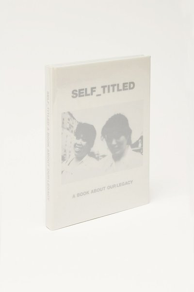 2019 | SELF_TITLED A BOOK ABOUT OUR LEGACY