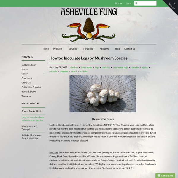 How to: Inoculate Logs by Mushroom Species