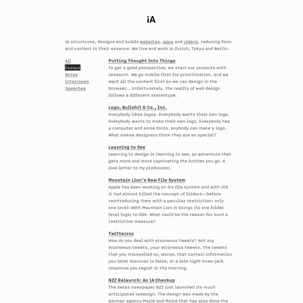iA structures, designs and builds websites, apps and videos, reducing form and content to their essence. We live and work in Zurich, Tokyo and Berlin.