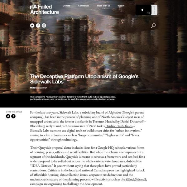 The Deceptive Platform Utopianism of Google's Sidewalk Labs - Failed Architecture
