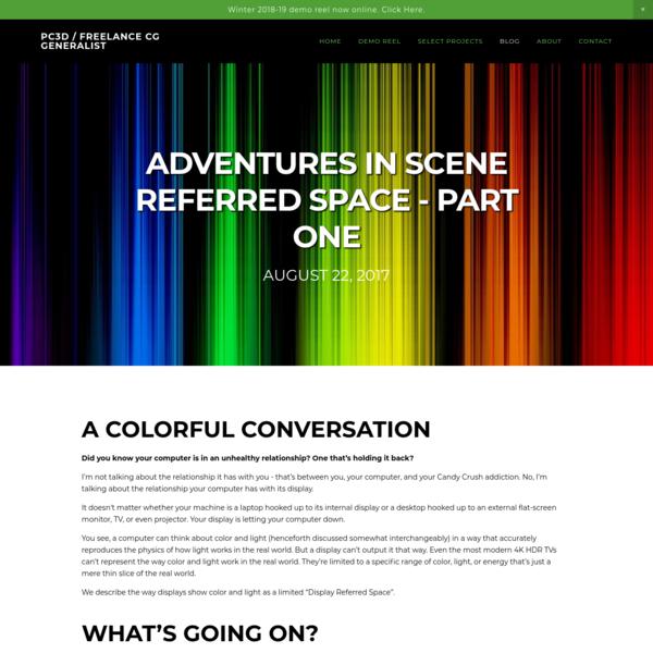 Adventures in Scene Referred Space - Part One - PC3D / Freelance CG Generalist