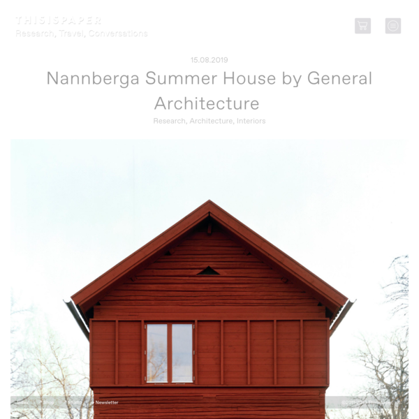 General Architecture: Nannberga Summer House - Thisispaper Magazine