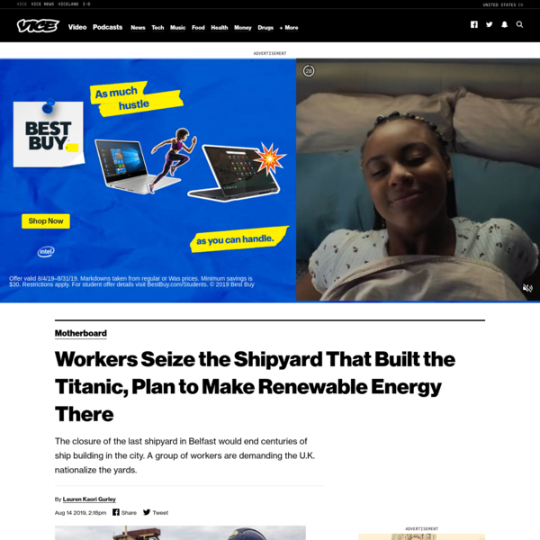 Workers Seize the Shipyard That Built the Titanic, Plan to Make Renewable Energy There