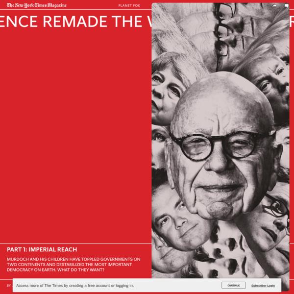 How Rupert Murdoch's Empire of Influence Remade the World