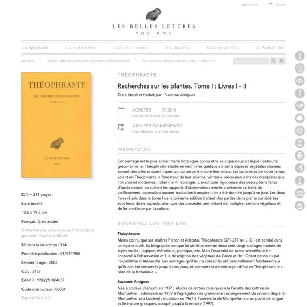 Recherches sur les plantes. Tome I : Livres I - II - Théophraste