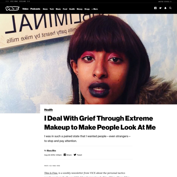 I Deal With Grief Through Extreme Makeup to Make People Look At Me