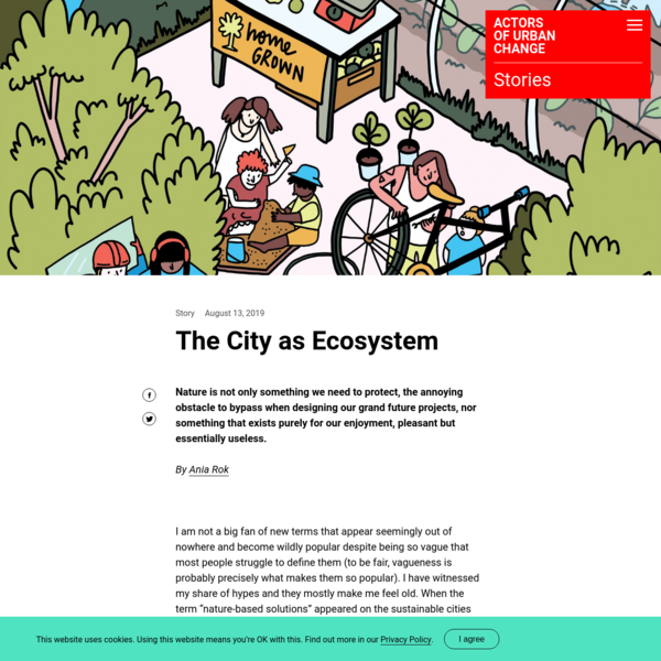 The City as Ecosystem * Actors of Urban Change