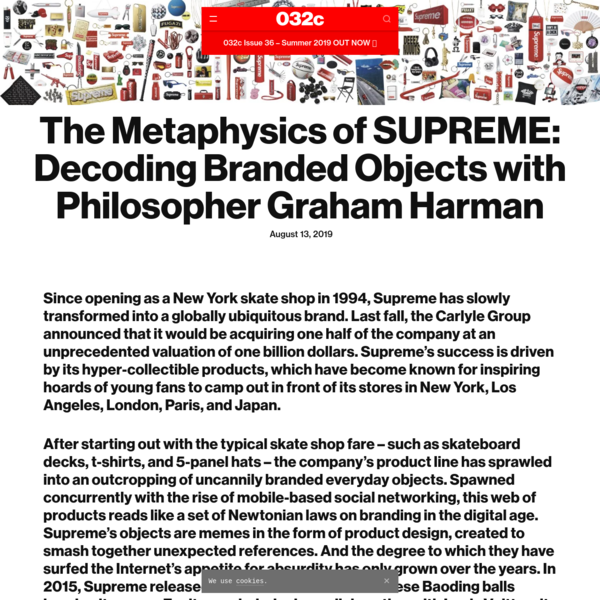 The Metaphysics of SUPREME: Decoding Branded Objects with Philosopher Graham Harman - 032c
