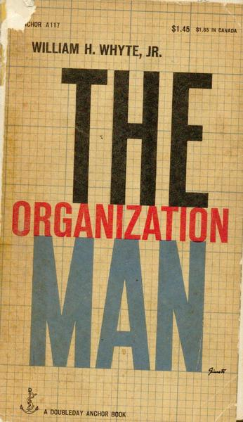 The Organization Man - William H. Whyte, Jr.