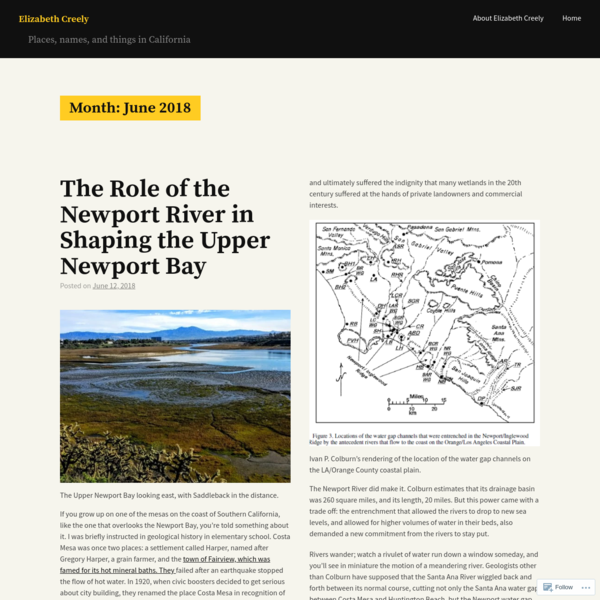 If you grow up on one of the mesas on the coast of Southern California, like the one that overlooks the Newport Bay, you're told something about it. I was briefly instructed in geological history in elementary school.