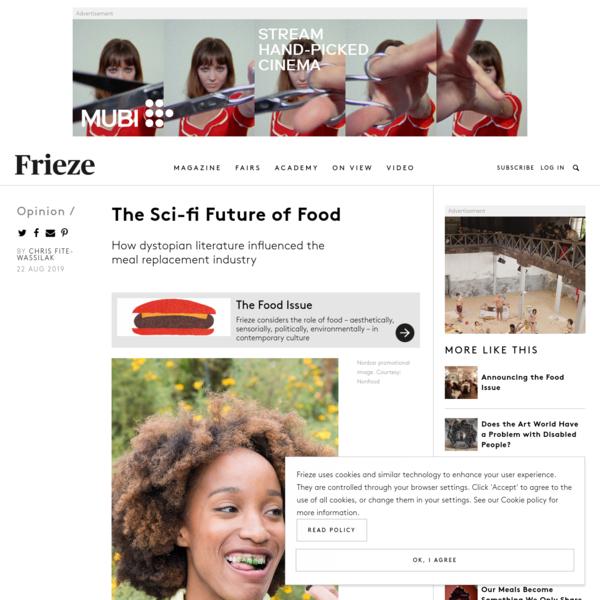 The Sci-fi Future of Food   Frieze