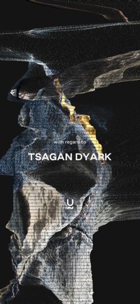 get to know TSAGAN DYARK