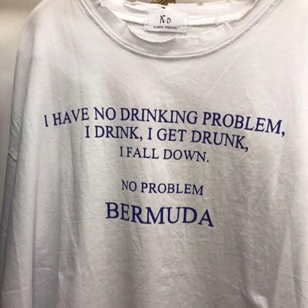 I HAVE NO DRINKING PROBLEM, I DRINK, I GET DRUNK, I FALL DOWN. NO PROBLEM BERMUDA (📷 : @ladiesdancing)