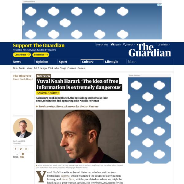 Yuval Noah Harari: 'The idea of free information is extremely dangerous'   Yuval Noah Harari   The Guardian