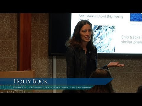 Holly Buck - Climate Geoengineering: What Could It Mean for Human and Ocean Life?