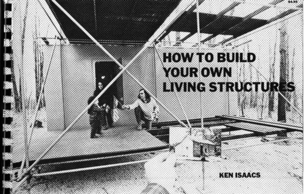 Ken Isaacs, How to Build Your Own Living Structures (1974)