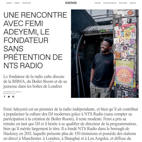 Une rencontre avec Femi Adeyemi, le fondateur sans prétention de NTS Radio