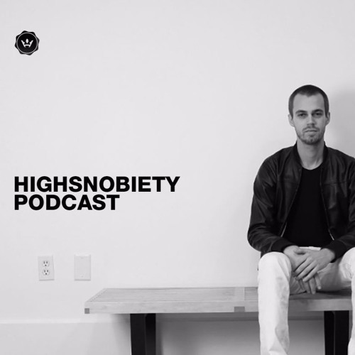 24 - Doing Things on the Internet with Benjamin Gott & Zac Boswell by Highsnobiety Podcasts