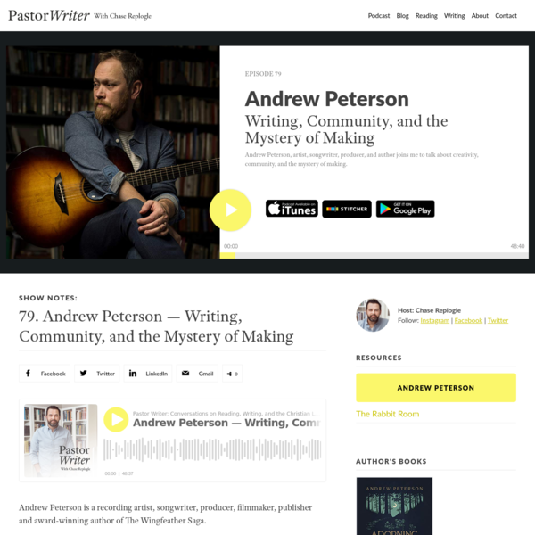 Andrew Peterson - Writing, Community, and the Mystery of Making | Pastor Writer