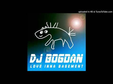 DJ Bogdan - Love Inna Basement (Midnite XTC)