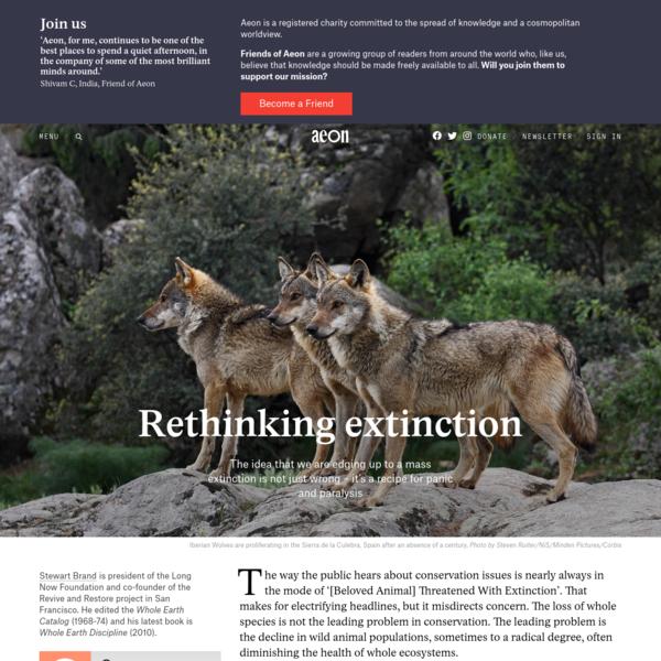 We are not edging up to a mass extinction - Stewart Brand | Aeon Essays