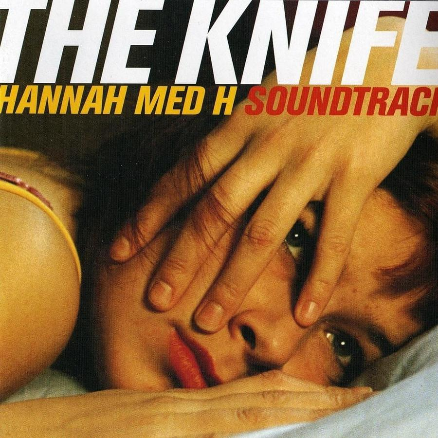 The Knife - Hannah Med H OST