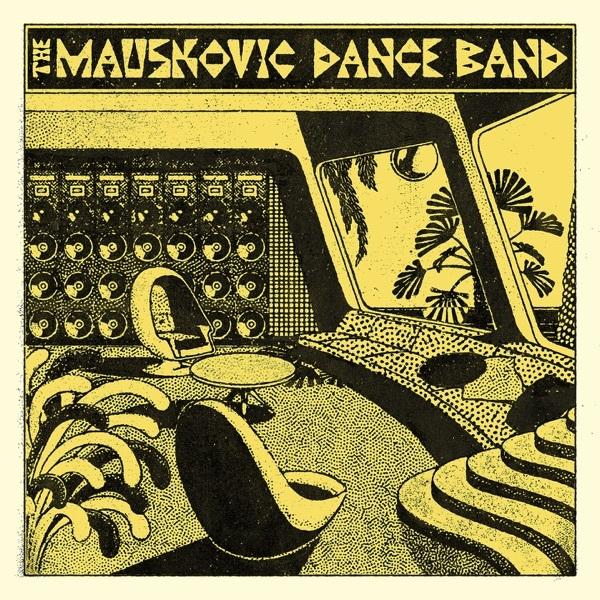 The Mauskovic Dance Band — The Mauskovic Dance Band