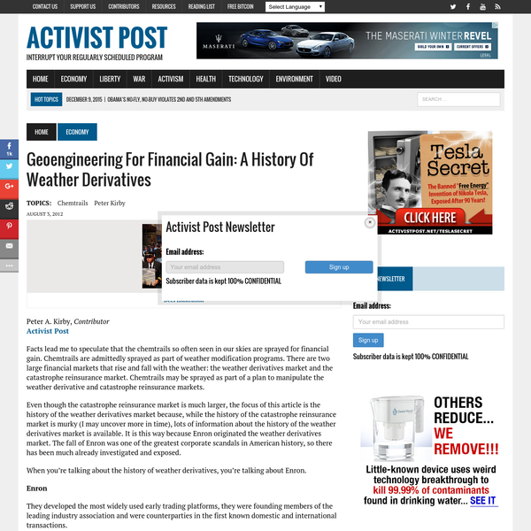 Facts lead me to speculate that the chemtrails so often seen in our skies are sprayed for financial gain. Chemtrails are admittedly sprayed as part of weather modification programs. There are two large financial markets that rise and fall with the weather: the weather derivatives market and the catastrophe reinsurance market.