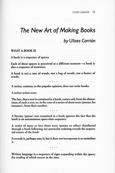"Carrión, Ulises, ""The New Art of Making Books"" [1980].  Lyons, Joan (ed.), _Artists' Books: A Critical Anthology and Sourcebook_ (Layton: Gibbs Smith Publishers, 1985), pp. 31–43."