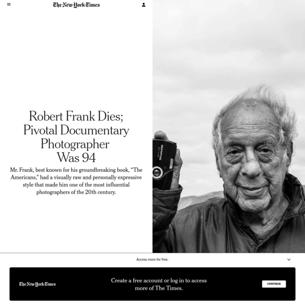 Robert Frank Dies; Pivotal Documentary Photographer Was 94 - The New York Times