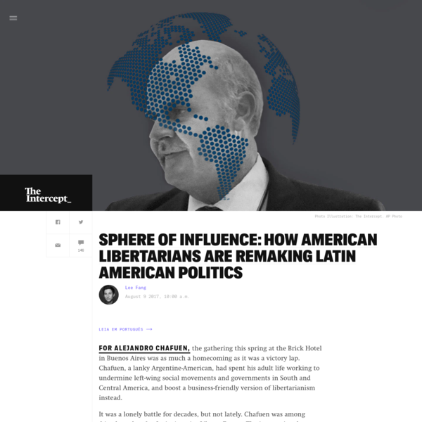 Sphere of Influence: How American Libertarians Are Remaking Latin American Politics
