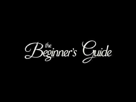 The Beginner's Guide - Trailer