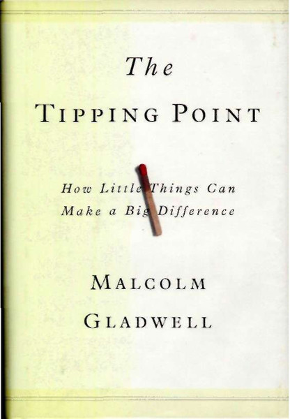malcolm-gladwell-the-tipping-point_-how-little-things-can-make-a-big-difference-little-brown-and-company-2000-.pdf