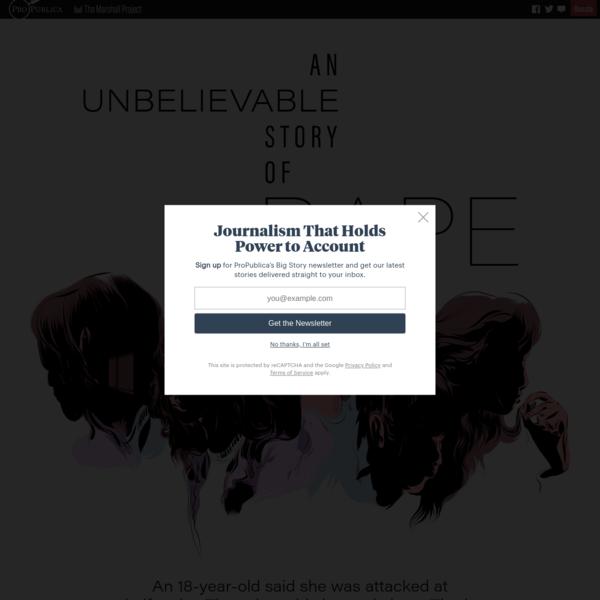 An Unbelievable Story of Rape - ProPublica