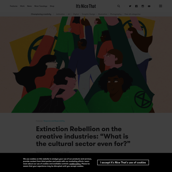 "Extinction Rebellion on the creative industries: ""What is the cultural sector even for?"""
