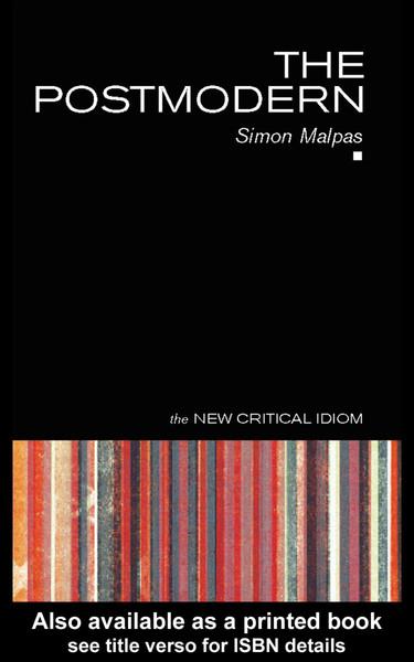 [the-new-critical-idiom]-simon-malpas-the-postmodern-2005-routledge-.pdf