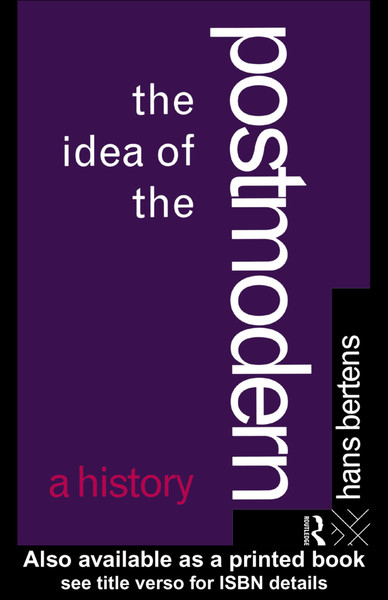 hans-bertens-the-idea-of-the-postmodern-a-history-1994-routledge-.pdf
