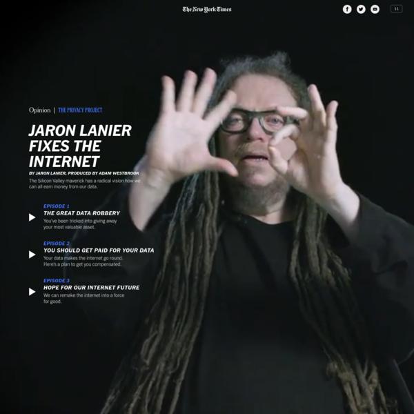 Opinion | Jaron Lanier Fixes the Internet
