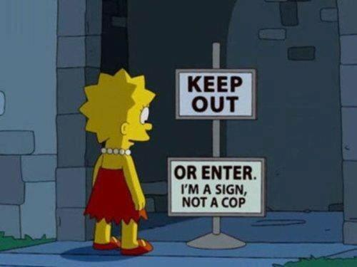 Keep out, or enter