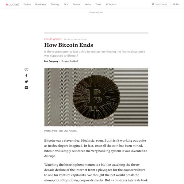 How Bitcoin Ends - Fast Company - Pocket
