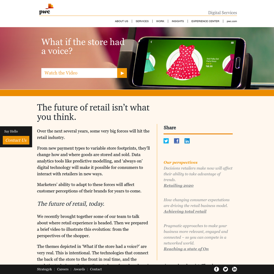 Over the next several years, some very big forces will hit the retail industry. From new payment types to variable store footprints, they'll change how and where goods are stored and sold. Data analytics tools like predictive modelling, and 'always on' digital technology will make it possible for consumers to interact with retailers in new ways.
