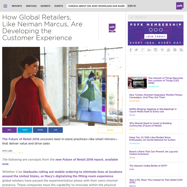 The Future of Retail 2016 uncovers best in-store practices-like smart mirrors-that deliver value and drive sales The following are concepts from the new Future of Retail 2016 report, available now. Whether it be Starbucks rolling out mobile ordering to eliminate lines at locations around the United States, or Macy's digitalizing the fitting room experience, global retailers have passed the experimentation phase with their omni-channel presence.